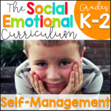 Social Emotional Learning Curriculum: Self-Management
