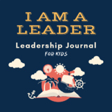 Social Emotional Learning: Leadership Journal for Kids