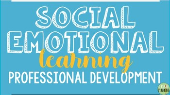 Social Emotional Learning Prof. Development for Staff on Adolescents NEW!