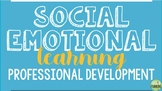 Social Emotional Learning Prof. Development for Staff on A