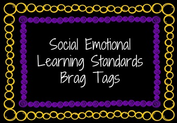 Social Emotional Learning Standards Brag Tags and Benchmar