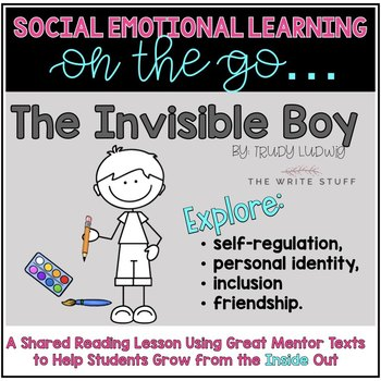 Dealing With Invisible Learning >> Social Emotional Learning The Invisible Boy By The Write Stuff Tpt