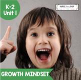 Social Emotional Learning: Unit 1 - Growth Mindset Lesson Plans for K-2