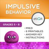 Managing Impulsive Behavior Middle School Mini-Unit | Prez