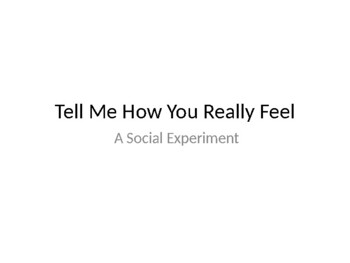 Social Experiment: Tell Me How You Really Feel