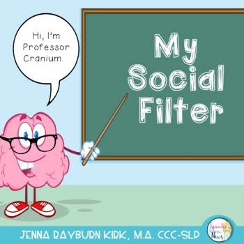 Social Filter: Professor Cranium teaches social skills