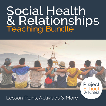 Social Health + Relationships - - Middle School Health Lesson Plans