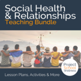 Social Health + Relationships - - Middle School Health Lesson Plans - SEL