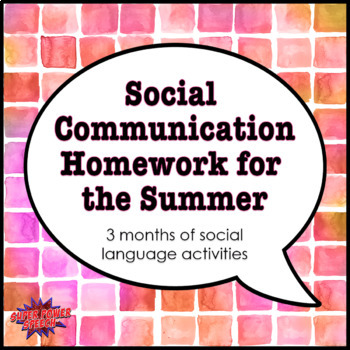 Social  Communication Homework for the Summer