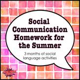 Social  Communication Homework for the Summer
