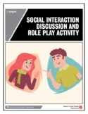 Social Interaction Discussion and Role Play Activity
