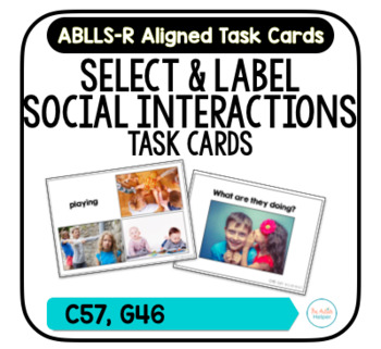 Social Interactions Task Cards [ABLLS-R Aligned C57, G46]