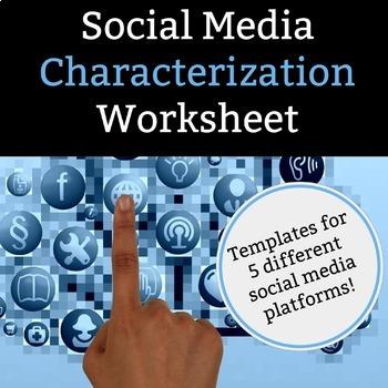 Social Media Characterization Template Worksheet - 5 platf