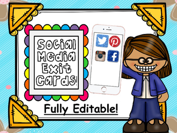 Social Media Exit Card Packet! Fully EDITABLE!