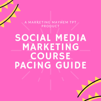 Social Media Marketing Course Pacing Guide