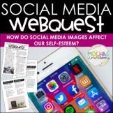 Social Media Webquest - How do Social Media Images Affect our Self-Esteem?