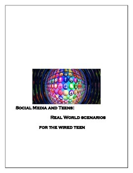 Social Media and Teens:  Real Scenarios for Wired Teens