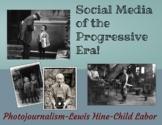 Social Media of the Progressive Era- A Lewis Hine/Child Labor Project!