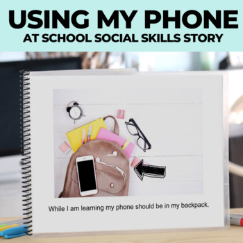 Social Narrative: Phone at School: Editable