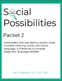 Pragmatics, Social Possibilities Packet 2