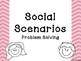 Updated! Social Scenarios Problem Solving