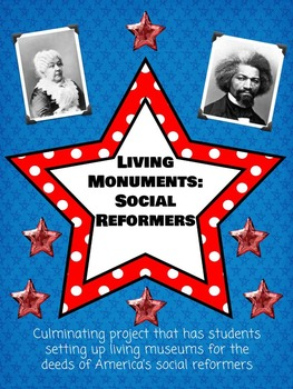 Social Reformers Project: Living Monuments