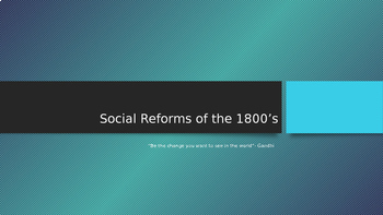 Social Reforms of the 1800's PowerPoint