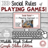 Social Rules and Sportsmanship Playing Games Middle High School Google Slides