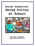 Social Scenarios: Being Polite at School