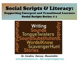 Social Scripts & Literacy:  Supporting Emergent and Transi