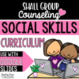 Social Skills Small Group Counseling Curriculum for distance learning
