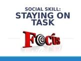Social Skill: Staying on Task
