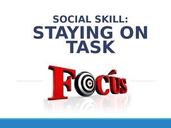 Social Skill: Staying on Task