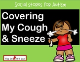 Social Skill Stories: Covering My Cough & Sneeze