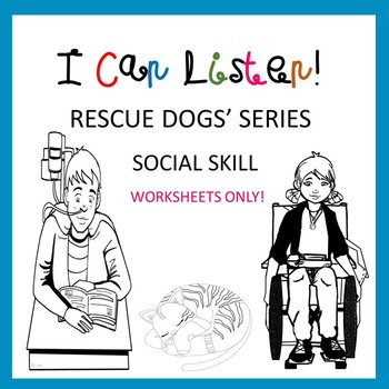 Social Skill/Story I Can Listen! Worksheets Packet Rescue