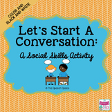 Let's Start a Conversation: A Social Skills Activity - Color & B&W - Updated!