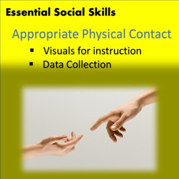 Social Skills: Appropriate Physical Contact--Teaching Visuals; Data Collection