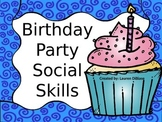 Social Skills - Birthday Party Edition!