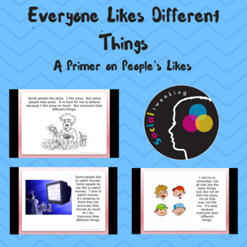 Social Skills; Everyone likes different things; perspective taking