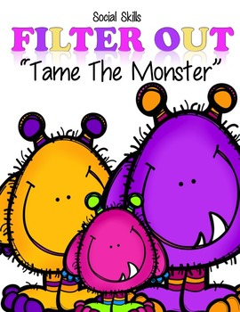 "Social Skills: Communication          Filter Out    ""Tame The Monster"""