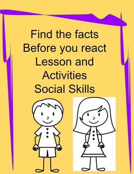 Social Skills Get the Facts before you react
