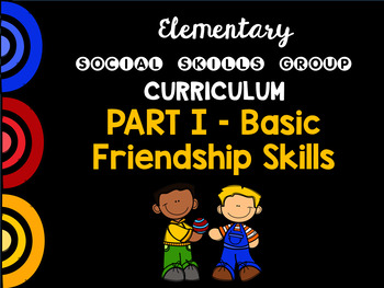 Social Skills Group Curriculum PART I - Basic Friendship Skills - HFA, ASD