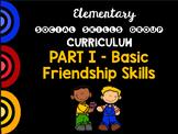 Social Skills Group Curriculum PART I - Basic Friendship S