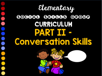Social Skills Group Curriculum PART II - Conversation Skills - HFA, ASD