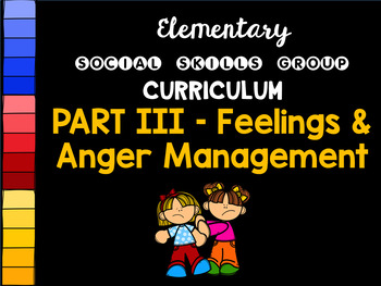 Social Skills Group Curriculum PART III - Feelings & Anger Management - HFA, ASD