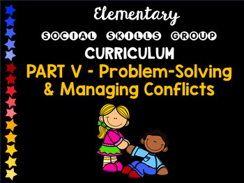 Social Skills Group Curriculum PART V - Problem-Solving / Conflicts - HFA, ASD