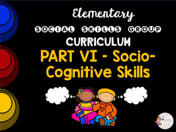 Social Skills Group Curriculum PART VI - Socio-Cognitive Skills - HFA, ASD