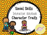 Social Skills Interactive Notebook: Character Traits