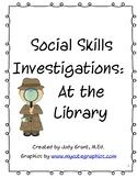 Social Skills Investigations: At the Library