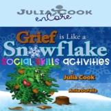 Social Skills-Julia Cook-Grief Is Like A Snowflake